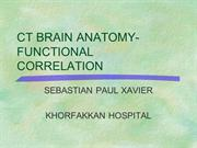 CT BRAIN ANATOMY & FUNCTIONAL CORRILATION.   SEBASTIEN
