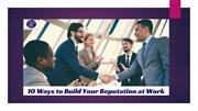 10-ways-to-build-your-reputation-at-work