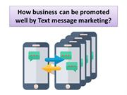 How business can be promoted well by Text message marketing