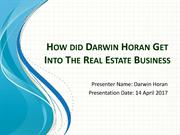 How did Darwin Horan Get Into The Real Estate Business