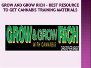 Grow and Grow Rich – Best Resource to Get Cannabis Training Materials