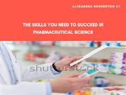 Alexandra Rosenstein CT The Skills You Need to Succeed in Pharmaceutic