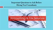 Important Questions to Ask Before Hiring Tax Consultants