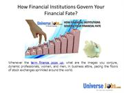 How Financial Institutions Govern Your Financial Fate