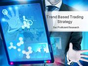 Trend Based Trading Strategy- Sai Proficient Research