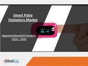 Smart Pulse Oximeters Market Analysis and Industry Forecast, 2014-2022