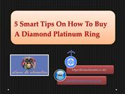 5 Smart Tips On How To Buy A Diamond Platinum Ring
