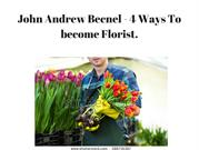 John Andrew Becnel - 4 Ways to become Florist