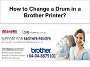How to Change a Drum in a Brother Printer?