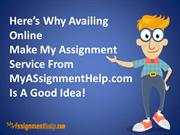 Here's Why Availing Online Make My Assignment Service Is A Good Idea!