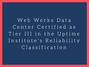 Web Werks Data Center Certified as Tier III in the Uptime Institute's