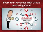 Boost Your Revenues With Oracle Marketing Cloud