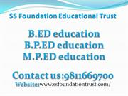 B.ED Education, B.P.Ed Education, M.P.ED Education,9811669700