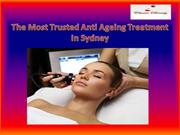 The Most Trusted Anti Ageing Treatment In Sydney
