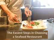 The Easiest Steps In Choosing A Seafood Restaurant