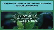Chiropractic Tweed Heads Services Offered At Nurture Chiropractic