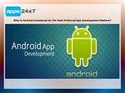 Why Is Android Considered As Preferred App Development Platform?