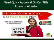 Need quick approval on car title loans in Alberta