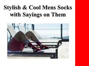 Stylish & Cool Mens Socks with Sayings on Them