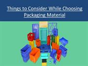 Things to Consider While Choosing Packaging Material