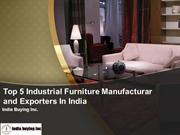 List of Manufacturer and Exporters industrial Furniture in India
