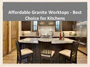 Affordable Granite Worktops - Best Choice for Kitchens