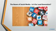The Boom of Social Media - Is it for Lead Generation
