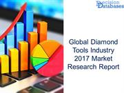 Global Diamond Tools Industry 2017 Market Research Report