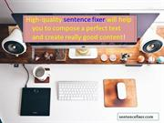 Using Sentence Fixer While Writing Your Essay