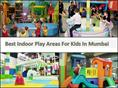 Top Fun Indoor Places for Kids in Mumbai