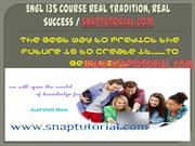 ENGL 135 Course Real Tradition, Real Success / snaptutorial.com