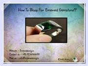 How To Shop For Emerald Gemstone?
