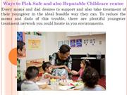Ways to Pick Safe and also Reputable Childcare centre