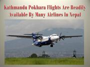 Kathmandu Pokhara Flights Are Readily Available By Many Airlines In Ne
