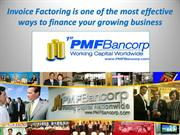 Invoice Factoring is one of the most effectiveways to finance your gro