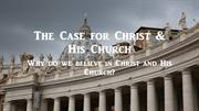 Making the Case for Christ and His Church