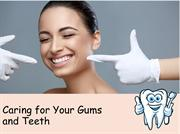 Caring for Your Gums and Teeth