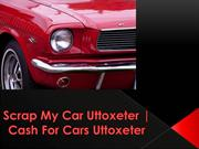 Scrap My Car Uttoxeter | Cash For Cars Uttoxeter