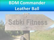 BDM Commander Leather Ball - Sabkifitness.com