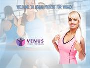 WELCOME TO VENUS FITNESS FOR WOMEN