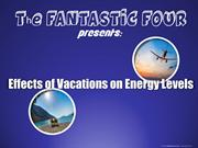 THE EFFECTS OF VACATIONS ON ENERGY LEVELS