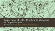 Importance of DISC Profiling to Managers of Organizations