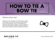 How to Correctly tie a Bowtie