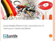 Lusida Rubber Products Inc. welcomes you to their quality Hoses and Mo