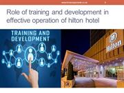 Role of training and development in effective operation of hilton hote