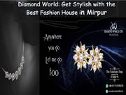 Diamond World Get Stylish with the Best Fashion House in Mirpur