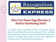 How Can Name Tags Become A Perfect Marketing