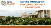 Exciting Campus Life in Birla Global University Bhubaneswar...