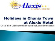 Chania best hotels-Holidays in Chania Town at Alexis Hotel