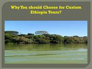 Why You should Choose for Custom Ethiopia Tours